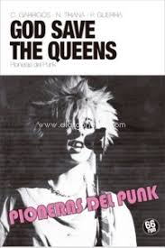 Pioneras del punk. God seave the queens